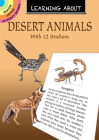 Learning about Desert Animals: With 12 Stickers (Dover Little Activity Books) Cover Image