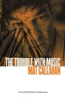 The Trouble with Music Cover Image