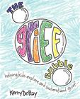 The Grief Bubble: Helping Kids Explore and Understand Grief Cover Image