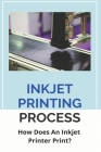 Inkjet Printing Process: How Does An Inkjet Printer Print?: Thermal Inkjet Technology Cover Image