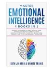Master EMOTIONAL INTELLIGENCE: 4 Books in 1: Mental Toughness: Atomic Habits, Dark Psychology Secrets: Persuasion & Manipulation Guide, Cognitive Beh Cover Image
