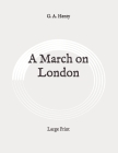 A March on London: Large Print Cover Image