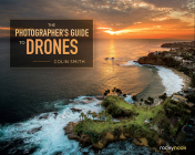 The Photographer's Guide to Drones Cover Image