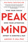 Peak Mind: Find Your Focus, Own Your Attention, Invest 12 Minutes a Day Cover Image