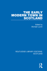 The Early Modern Town in Scotland Cover Image