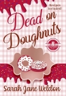 Dead on Doughnuts: A Coffee Shop Cozy Mystery Series Cover Image