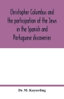 Christopher Columbus and the participation of the Jews in the Spanish and Portuguese discoveries Cover Image