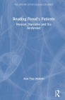 Reading Freud's Patients: Memoir, Narrative and the Analysand (History of Psychoanalysis) Cover Image