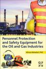 Personnel Protection and Safety Equipment for the Oil and Gas Industries Cover Image