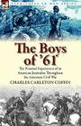 The Boys of '61: the Personal Experiences of an American Journalist Throughout the American Civil War Cover Image