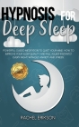 Hypnosis for deep sleep: Powerful Guided Meditation to Quiet Your Mind. How to Improve Your Sleep Quality and Fall Asleep Instantly Every Night Cover Image
