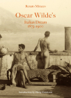 Oscar Wilde's Italian Dream 1875-1900 Cover Image