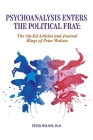 Psychoanalysis Enters the Political Fray: Op-Ed Articles and Journal Blogs of Peter Wolson Cover Image
