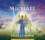 Meditation to Connect with Archangel Michael (Angel & Archangel Meditations) Cover Image