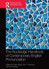 The Routledge Handbook of Contemporary English Pronunciation (Routledge Handbooks in English Language Studies) Cover Image