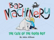 Bad Machinery Vol. 2: The Case of the Good Boy Cover Image