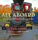 All Aboard: The Wonderful World of Disney Trains (Disney Editions Deluxe) Cover Image