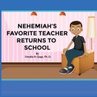 Nehemiah's Favorite Teacher Returns to School Cover Image