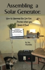 Assembling a Solar Generator: How to Harness the Sun for Power when you Need it Most Cover Image