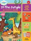 Just Imagine & Play! In the Jungle Activity Book: Jungle Activity Book Includes: Stickers! Press-Outs! Puzzles & Games! Cover Image