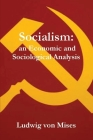 Socialism: An Economic and Sociological Analysis Cover Image