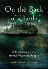 On the Back of a Turtle: A Narrative of the Huron-Wyandot People Cover Image