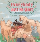 Everybody Just Be Quiet Cover Image