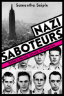 Nazi Saboteurs: Hitler's Secret Attack on America (Scholastic Focus) Cover Image