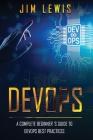 DevOps: A Complete Beginner's Guide to DevOps Best Practices Cover Image