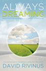 Always Dreaming: A Five-Step Technique for Interpreting Our Waking Dream-Like Conflicts Cover Image