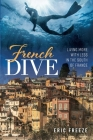 French Dive: Living More with Less in the South of France Cover Image
