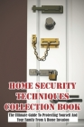 Home Security Techniques Collection Book The Ultimate Guide To Protecting Yourself And Your Family From A Home Invasion: Home Defense Book Cover Image
