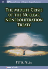 The Midlife Crisis of the Nuclear Nonproliferation Treaty (Iop Concise Physics) Cover Image