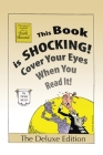This Book is Shocking!: Cover Your Eyes When You Read It Cover Image