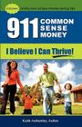 911-Common Sense Money: I Believe I can Thrive Cover Image