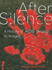 After Silence: A History of AIDS Through Its Images Cover Image