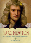 World History Biographies: Isaac Newton: The Scientist Who Changed Everything (National Geographic World History Biographies) Cover Image