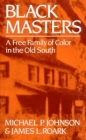 Black Masters: A Free Family of Color in the Old South Cover Image