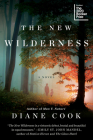 The New Wilderness: A Novel Cover Image