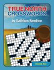 True North Crosswords, Book 6 Cover Image