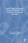 Career Paths in Human-Animal Interaction for Social and Behavioral Scientists Cover Image