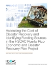 Assessing the Cost of Disaster Recovery and Identifying Funding Sources in the HSOAC Puerto Rico Economic and Disaster Recovery Plan Project Cover Image