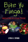 Bite Yu Finga!: Innovating Belizean Cuisine Cover Image