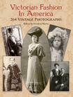 Victorian Fashion in America: 264 Vintage Photographs (Dover Fashion and Costumes) Cover Image