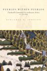 Pueblos within Pueblos: Tlaxilacalli Communities in Acolhuacan, Mexico, ca. 1272-1692 Cover Image