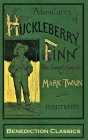 Adventures of Huckleberry Finn (Tom Sawyer's Comrade): [Complete and unabridged. 174 original illustrations.] Cover Image