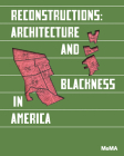 Reconstructions: Architecture and Blackness in America Cover Image