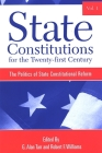 State Constitutions for the Twenty-First Century, Volume 1: The Politics of State Constitutional Reform (SUNY Series in American Constitutionalism #1) Cover Image