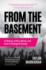 From the Basement: A History of Emo Music and How It Changed Society (Music History and Punk Rock Book, for Fans of Everybody Hurts, Smas Cover Image
