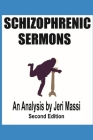 Schizophrenic Sermons: Blasphemy, Heresy, and Deceptions Preached as Scripture by Prominent Independent Fundamental Baptist Preachers Cover Image